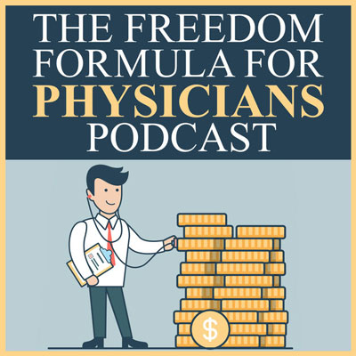Freedom Formula for Physicians Podcast